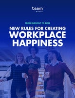 From Burnout to Bliss: New Rules for Creating Workplace Happiness