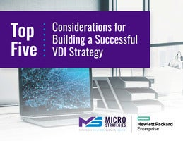Top Five Considerations For Building A Successful VDI Strategy