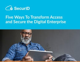 Five Ways To Transform Access and Secure the Digital Enterprise